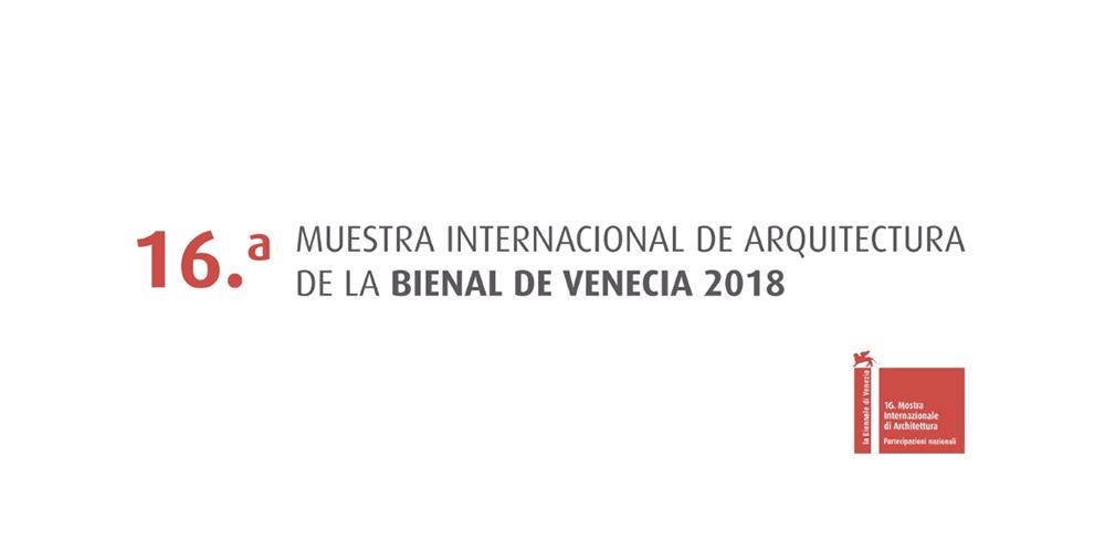 Territorio y paisaje ejes de la Bienal de Venecia 2018
